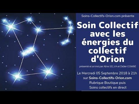 [BANDE ANNONCE] Soin Collectif avec les Énergies du Collectif d'Orion le 05/09/2018 à 21h