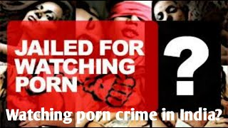 Is watching porn crime in India?