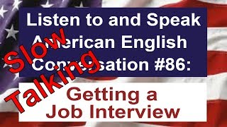 Learn to Talk Slow - Listen to and Speak American English Conversation #86