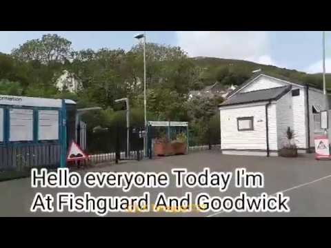 Exploring Fishguard And Goodwick Station | June 2019