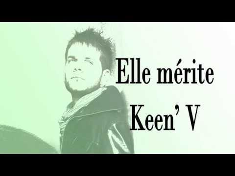Keen'V Elle mérite (Officiel Vidéo Lyrics)