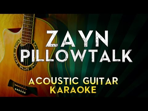 ZAYN - PILLOWTALK | Acoustic Guitar Karaoke Instrumental Lyrics Cover Sing Along