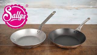 Pfannen richtig benutzen: Eisenpfanne einbrennen / antihaftbeschichtete Edelstahlpfanne