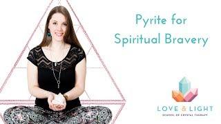 Pyrite for Spiritual Bravery