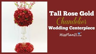 DIY Tall Rose Gold Chandelier Wedding Centerpiece| Tall Glam Centerpiece | DIY Tutorial