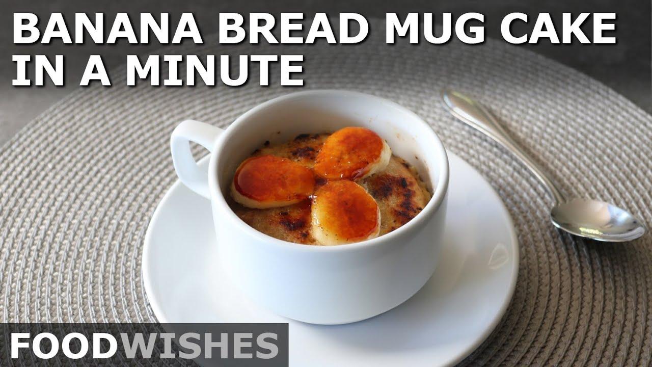 Banana Bread Mug Cake in a Minute - Food Wishes