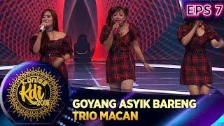 Yahut!! Goyang Asyik Bareng Trio Macan [JANGAN NGET NGETAN] - Kontes KDI Eps 7 (2/9)