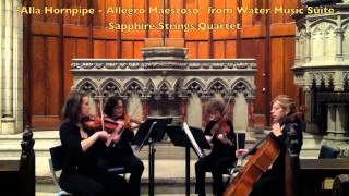 """Allegro Maestoso Alla Hornpipe"" from Watermusic SSQ"