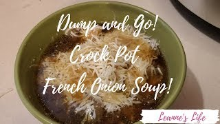 EASY Crock Pot French Onion Soup | Dump and Go Soup | Leanne's Life