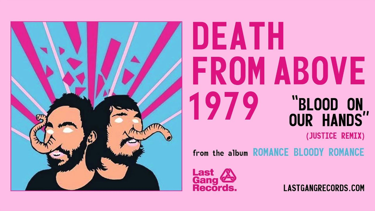 death-from-above-1979-blood-on-our-hands-justice-remix-lastgangradio