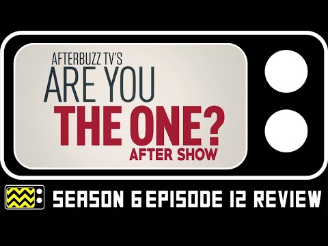 Are You The One? Season 6 Episode 12 Review & Reaction |  AfterBuzz TV