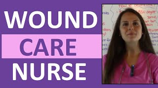Wound Care Nursing | How to Become a Wound Care Nurse