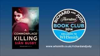 Sian Busby - A Commonplace Killing. WHSmith Richard and Judy Book Club Podcast Spring 2014