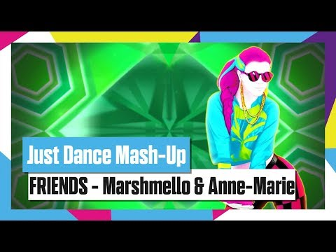 Just Dance 2018   FRIENDS by Marshmello & Anne-Marie   Mash-Up