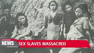 Footage unveiled of Japan's massacre of Korean sex slaves in 1944