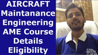 AIRCRAFT MAINTAINANCE ENGINEERING (AME) Course Details, eligibility criteria By Er Vinay Kumar Rai