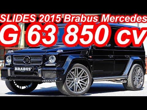 SLIDES Brabus 850 Widestar Mercedes G 63 2015 aro 23 Biturbo 850 cv 147,9 mkgf 260 kmh 0-100 kmh 4 s