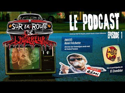 [PODCAST] Sur la route de l'horreur | S01 E01 | Rémi Fréchette/ Festival Fantasia