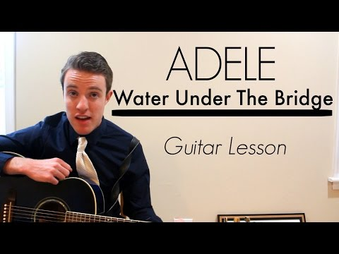 Adele - Water Under the Bridge | Easy Guitar Lesson & Chords