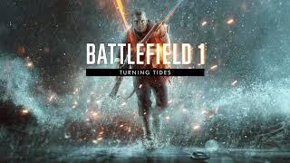 Battlefield 1 : Turning Tides Spawn Theme #1