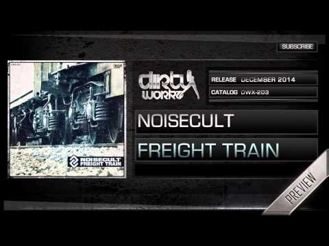 Noisecult - Freight Train (Official HQ Preview)
