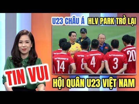 HLV Park Hang Seo chốt ngày ĐT U23 Việt Nam hội quân luyện tập chuẩn bị thi đấu Giải U23 Châu Á
