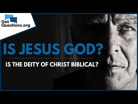 Is the deity of Christ biblical?
