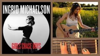 Girls Chase Boys Guitar Tutorial - Ingrid Michaelson