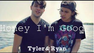 Honey I'm Good - Andy Grammer (Tyler & Ryan) Cover