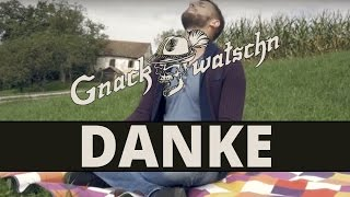 Gnackwatschn - Danke (Offizielles Video)