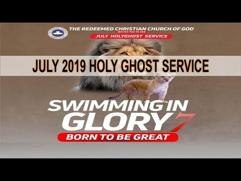 RCCG July 2019 HOLY GHOST SERVICE