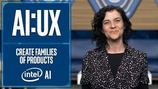 Oluşturun Aileler Ürünler | AI UX | Intel Yazılım