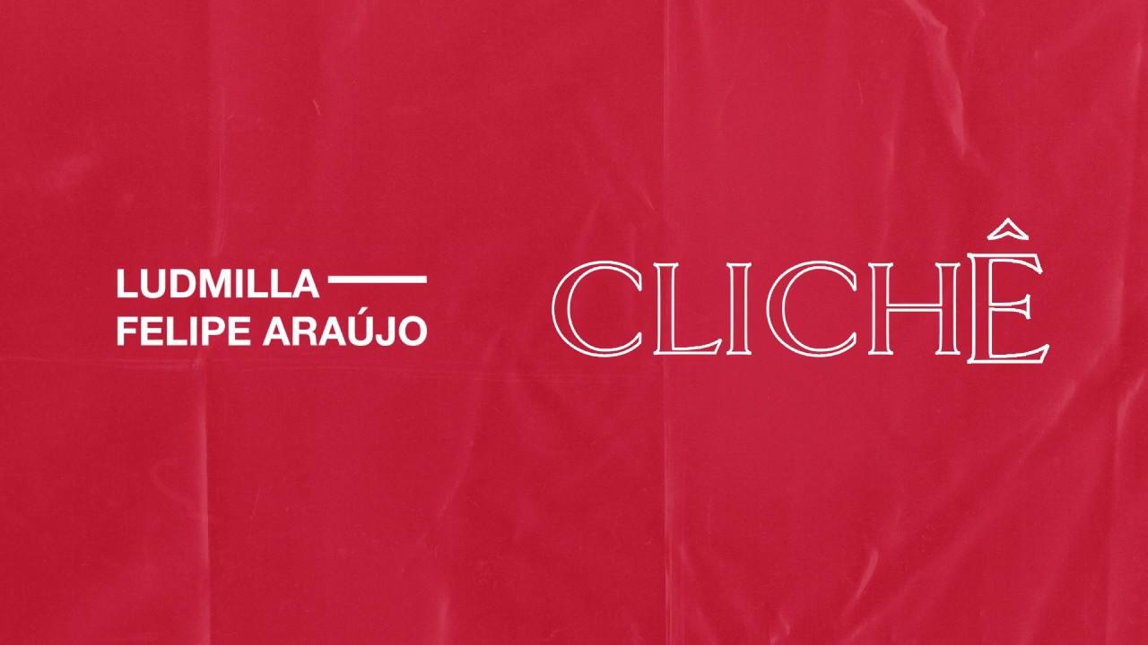 Ludmilla e Felipe Araújo - Clichê (Audio Oficial)