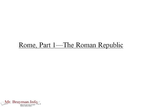 Rome, Part 1: The Roman Republic