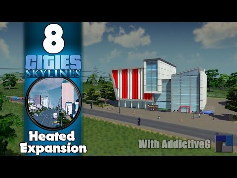 Lets Play Cities Skylines - Heated Expansion - Episode 8