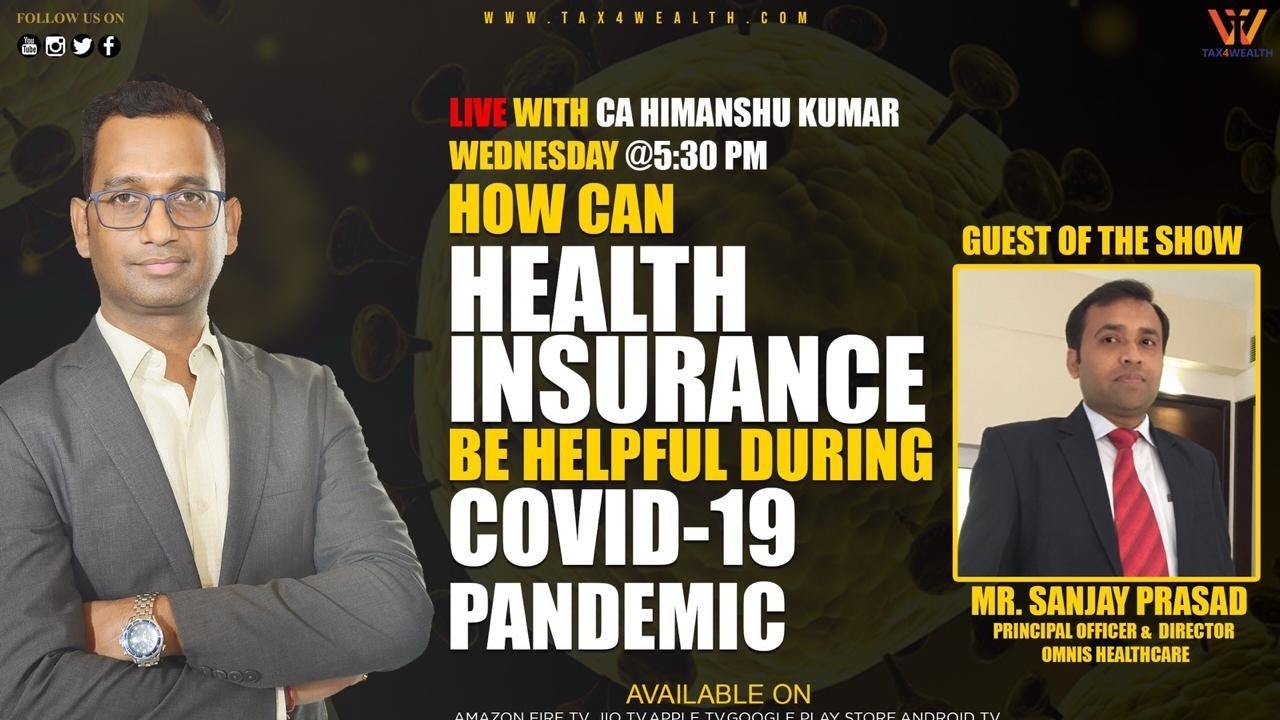 Health Insurance be Helpful During Covid-19 With Mr. Sanjay Prasad | Health insurance coverage