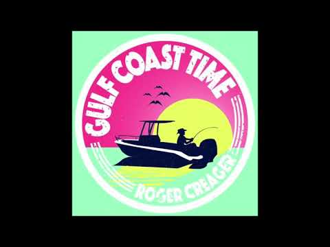 Roger Creager - Gulf Coast Time - Official Audio