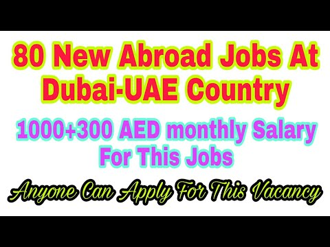 80 New Abroad Jobs at Dubai-UAE Country,  Jobs At gulf, 1300 AED monthly Salary, Apply Soon,  Hindi
