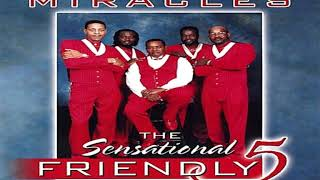 "The Blood - The Sensational Friendly 5, ""Miracles"""