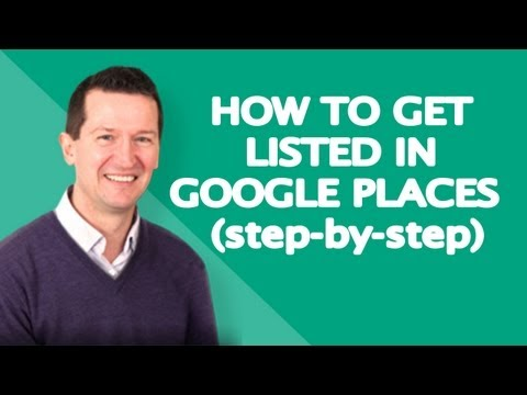 How to Get Listed in Google Places - Step by Step!