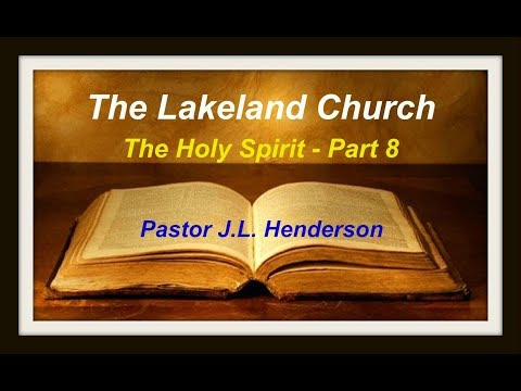 The Doctrine of the Holy Spirit - Part 8