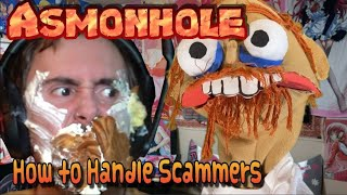 Asmonhole 3 : How to Handle Scammers