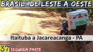 SOZINHO de Moto no Trecho Mais ISOLADO da TRANSAMAZÔNICA | Viagem: Brasil De Leste a Oeste | #37