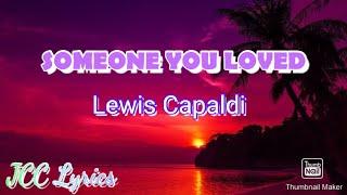 Someone you loved by: Lewis Capaldi (JCC lyrics)