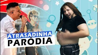 Baixar PARÓDIA ATRASADINHA | Não Famoso | PARODY | Felipe Araújo & Ferrugem - Atrasadinha - #PorInteiro