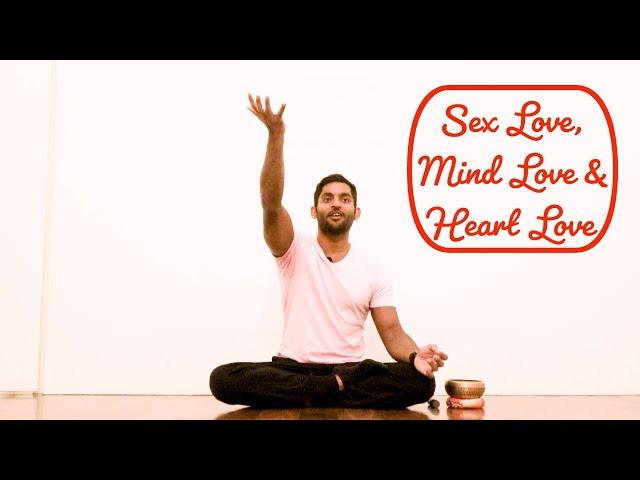 Love, Sex & Meditation   A heart to heart discourse