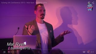 Golang UK Conference 2015 - Mat Ryer - Building APIs