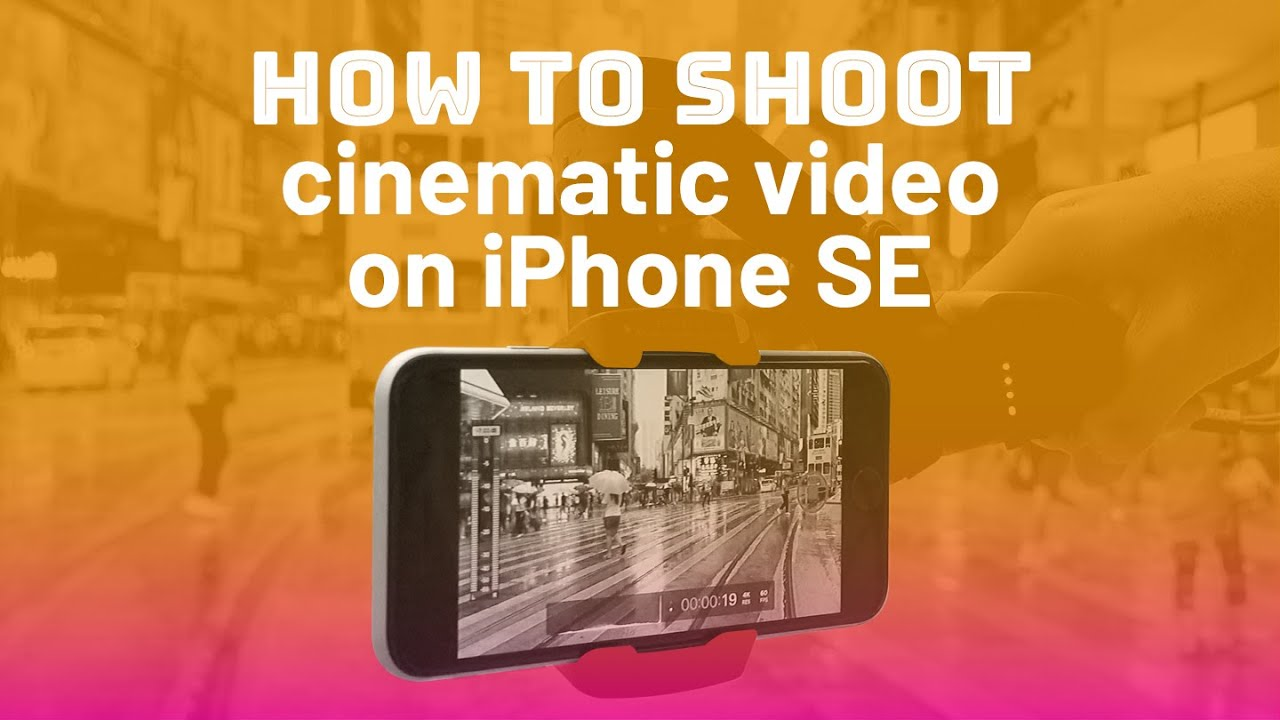 How to shoot cinematic video on iPhone SE, Apple's cheapest iPhone!
