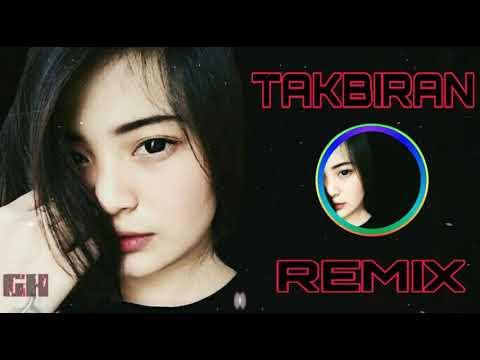 DJ TERBARU TAKBIRAN AKIMILAKU  REMIX 2018