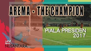 PUSAMANIA BORNEO FC VS AREMA FC 1-5 | HIGHLIGHT FINAL PIALA PRESIDEN 2017 #LaPaRMataNusantaraMOA